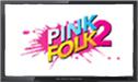 Pink Folk 2 live stream